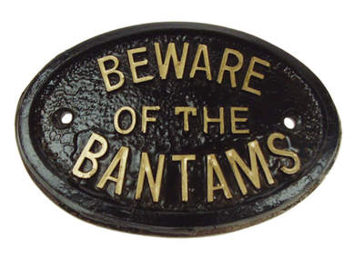 Plaque - Beware of the Bantams*
